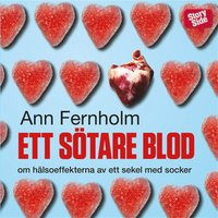 Ett s�tare blod : om h�lsoeffekterna av ett sekel med socker (mp3-bok)