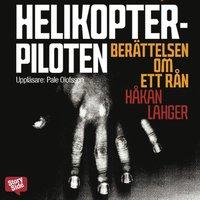 Helikopterpiloten : ber�ttelsen om ett r�n (mp3-bok)