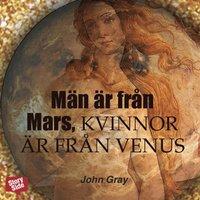 M�n �r fr�n Mars, kvinnor �r fr�n Venus (mp3-bok)