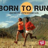Born to run : jakten p� l�pningens sj�l (mp3-bok)