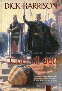 Bokomslag Gud vill det! : nordiska korsfarare under medeltiden (kartonnage)