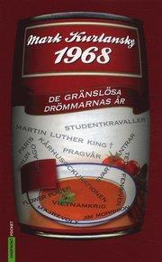 1968 : de gränslösa drömmarnas år