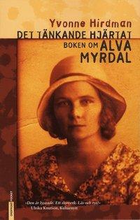 Det t�nkande hj�rtat : boken om Alva Myrdal (inbunden)