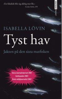 Tyst hav - Jakten p� den sista matfisken (pocket)