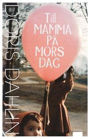 Till mamma p� mors dag (inbunden)