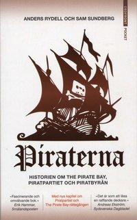 Piraterna : framg�ngssagan om Piratpartiet, Pirat Bay och Piratbyr�n (pocket)