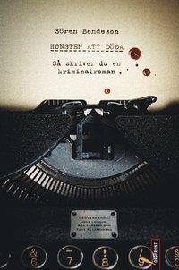 Konsten att d�da : s� skriver du en kriminalroman (h�ftad)