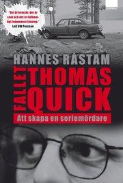 Bokomslag Fallet Thomas Quick : att skapa en seriemördare (inbunden)