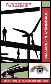 Maskiner & m�nniskor : en skrift om arbete och framtidstro (pocket)