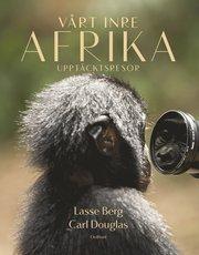 Vårt inre Afrika : Upptäcktsresor