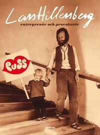 Lars Hillersberg : entrepren�r och provokat�r (inbunden)