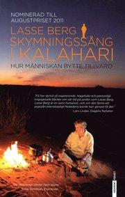 Skymningssång i Kalahari : Hur människan bytte tillvaro (storpocket)