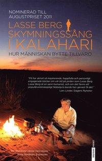 Skymningss�ng i Kalahari : Hur m�nniskan bytte tillvaro (storpocket)