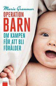 Operation barn : om kampen för att bli förälder