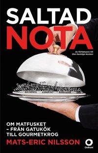 Saltad nota : om matfusket - fr�n gatuk�k till gourmetkrog (pocket)