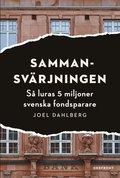 Sammansv�rjningen : s� luras 5 miljoner svenska fondsparare
