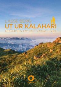 Ut ur Kalahari : dr�mmen om det goda livet (inbunden)