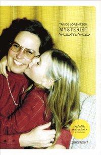 Mysteriet mamma (inbunden)
