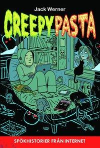 Creepypasta : spökhistorier från internet (häftad)
