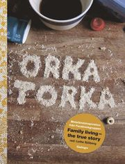 Orka torka : motståndsinspiration från facebookgruppen Family Living – the true story