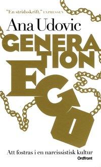 Generation Ego : att fostras i en narcissistisk kultur (pocket)