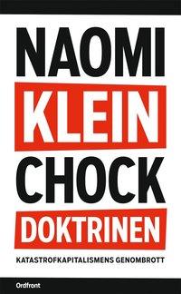 Chockdoktrinen : Katastrofkapitalismens genombrott (h�ftad)