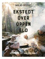 Ekstedt över öppen eld : recept för det analoga köket