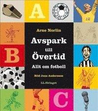 Avspark till �vertid - Allt om fotboll (kartonnage)