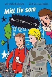Mitt liv som Gameboy - n�rd (inbunden)