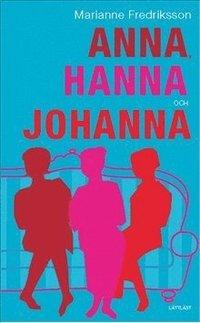 Anna, Hanna och Johanna / L�ttl�st (e-bok)