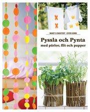 Pyssla och Pynta : med pärlor filt och papper