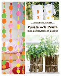 Pyssla och Pynta : med p�rlor, filt och papper (kartonnage)