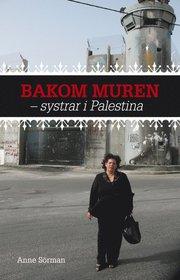 Bakom muren : systrar i Palestina