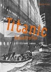 Titanic : katastrofen