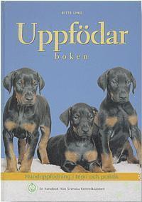 Uppfödarboken : hunduppfödning i teori och praktik : en handbok från Svensk (inbunden)