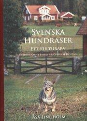 Svenska hundraser : ett kulturarv = Swedish native breeds : a cultural heritage
