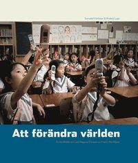 Att f�r�ndra v�rlden : en ber�ttelse om Lars Magnus Ericsson och hans efterf�ljare (inbunden)