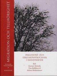 Migration och tillh�righet : inklusions- och exklusionsprocesser i Skandinavien (h�ftad)