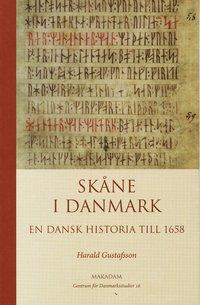Sk�ne i Danmark : en dansk historia till 1658 (h�ftad)