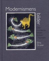 Modernismens bilder : den moderna bilderboken i Norden (h�ftad)