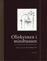 Olivkvisten i minibussen : en liten bok om att m�tas, resa och tro (kartonnage)