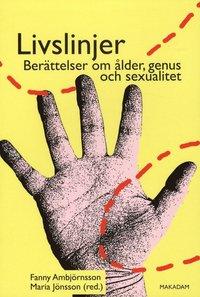 Livslinjer : ber�ttelser om �lder, genus och sexualitet (inbunden)