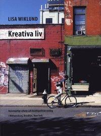 Kreativa liv : Konstnärligt arbete och kosmopolitisk vardag i Williamsburg (häftad)