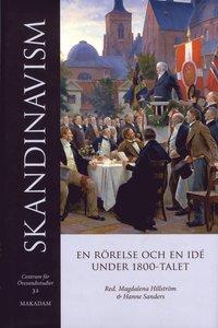 Skandinavism : En r�relse och en id� under 1800-talet (inbunden)