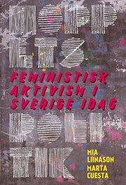 Hoppets politik : Feministisk aktivism i Sverige idag