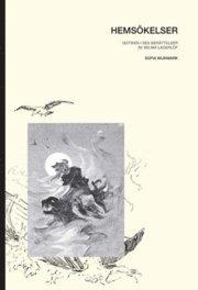 Hemsökelser : gotiken i sex berättelser av Selma Lagerlöf