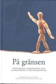 På gränsen – Interaktion attraktivitet och globalisering i Inre Skandinavien