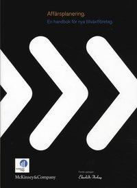 Aff�rsplanering : en handbok f�r nya tillv�xtf�retag (h�ftad)