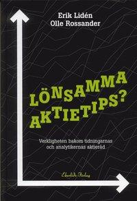 L�nsamma aktietips? : Verkligheten bakom tidningarnas och analytikernas akti (inbunden)