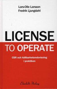 License to operate : CSR och h�llbarhetsredovisning i praktiken (inbunden)